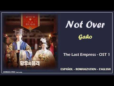 Gaho - Not Over   The Last Empress OST 2   Lyrics: Español - Rom - English