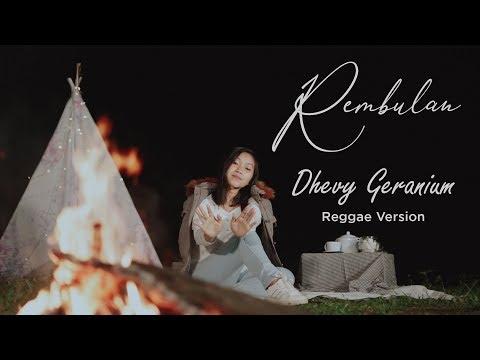 Download REMBULAN - Dhevy Geranium Reggae Version Mp4 baru