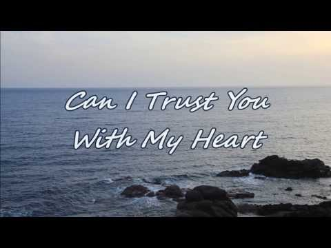 Travis Tritt - Can I Trust You With My Heart (with Lyrics) video