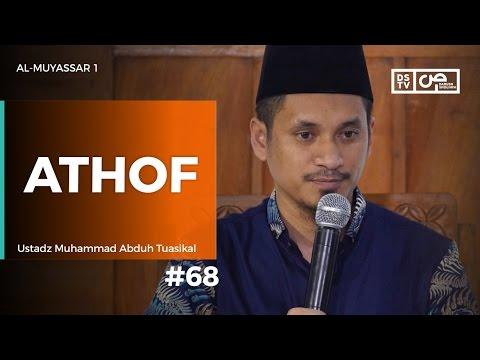 Al-Muyassar (68) : Athof - Ustadz M Abduh Tuasikal
