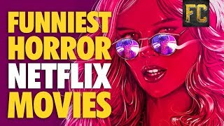 Funniest Horror Movies on Netflix | Best Horror Comedy Movies on Netflix 2017 | Flick Connection