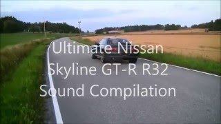 Ultimate Nissan Skyline GT R Sound Compilation R32