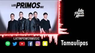 Tamaulipas  - Los Primos MX