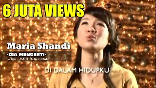 Watch Maria Shandi Dia Mengerti video