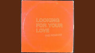 Looking For Your Love Rowland Evans Remix
