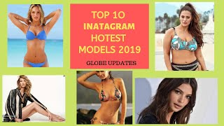 Top10 Instagram Hottest Models to Follow in 2018-19-20
