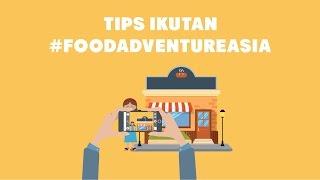 Tips Buat Ikutan #FoodAdventureAsia
