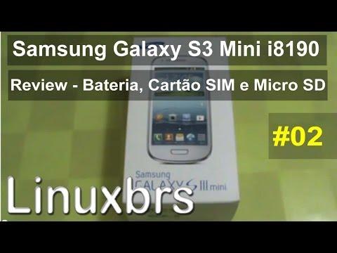 Samsung Galaxy S III Mini GT - I8190 - Review - Bateria - Cartão SIM e Micro SD - PT-BR Brasil