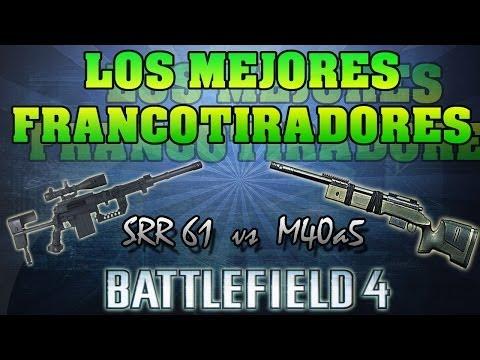 Los mejores francotiradores de Battlefield 4 - Srr-61 y M40a5 || w/ Jorge