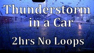 "2hrs Thunderstorm in a Car   No Loops ""Sleep Sounds"""