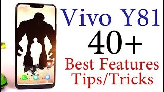 Vivo Y81 40+ Best Features and Tips & Tricks