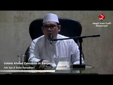 Ada Apa Di Bulan Ramadhan ? - Ustadz Ahmad Zainuddin, Lc
