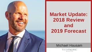 Orange County Real Estate Marketplace: 2018 Review and 2019 Forecast