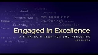 Engaged in Excellence: JMU Athletics Strategic Plan
