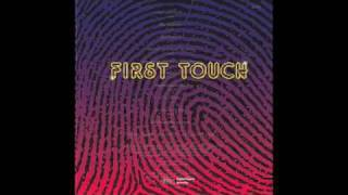 First Touch - Just feel it