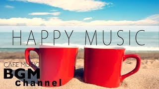 Happy Cafe Music - Latin, Jazz, Bossa Nova Music - Instrumental Music For Study, Work
