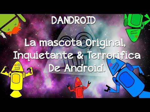 Dandroid La Original e Inquietante Mascota De Android | ¿Conoces a DANDROID?