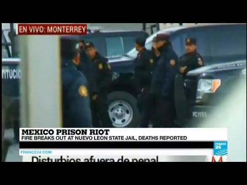 Mexico: Massive riot and fire break out at Nuevo Leon State Jail, dozens feared dead