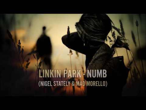 Linkin Park - Numb (Nigel Stately & Mad Morello)