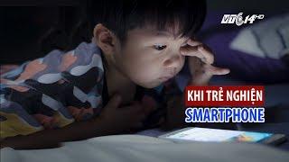 VTC14 | Phụ huynh và nỗi lo khi con nghiện smartphone