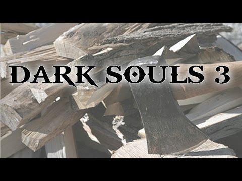 DarkSouls3: The Woodcutter [pt.4]