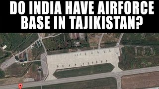 Does India have Airforce Base in Tajikistan?