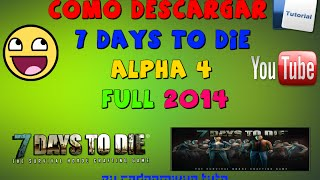 Como descargar 7 Days to die alpha 4 2014