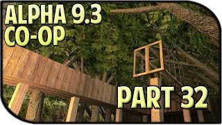 7 Days to Die Alpha 9.3 Gameplay Part 32 - Bridge of Friendship!