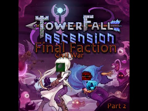 Civil War: Towerfall Ascension Part 2- There's no room for losers!