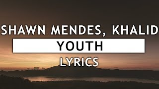 Download Lagu Shawn Mendes - Youth (Lyrics) feat. Khalid Gratis STAFABAND