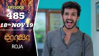 ROJA Serial | Episode 485 | 18th Nov 2019 | Priyanka | SibbuSuryan | SunTV Serial |Saregama TVShows