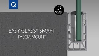 Easy Glass® Smart Fascia mount - Assembly Video