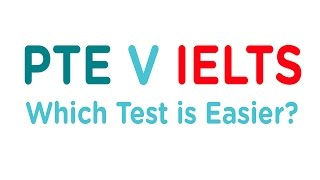 PTE Academic vs IELTS Academic: Which Test Is Easier?