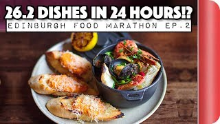 FOOD MARATHON CHALLENGE | Can we eat 26.2 Dishes in 24 Hours? | EDINBURGH Ep.2