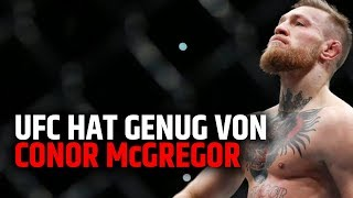 UFC HAT GENUG VON CONOR McGREGOR!