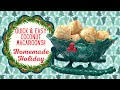 QUICK AND EASY COCONUT MACAROONS!! HOMEMADE HOLIDAY!!
