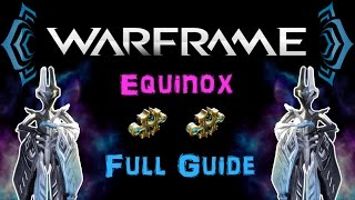 [U19.5] Warframe - Equinox Build - Full Guide [2 Forma] | N00blShowtek