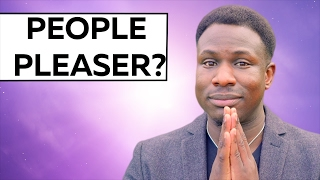 PEOPLE PLEASER? THEN WATCH THIS RIGHT NOW!!!