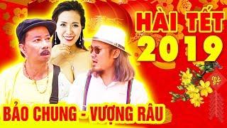 Cười ra nước mắt khi xem Hài Tết Bảo Chung, Vượng Râu | Phim Hài Tết Chọn Lọc hay nhất 2019
