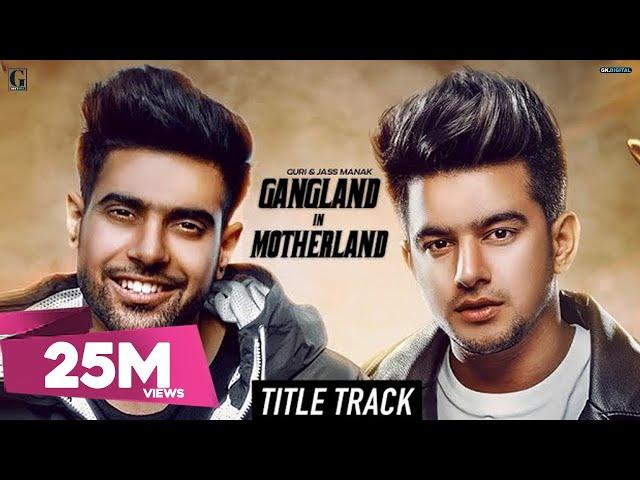 Gangland in Motherland : Guri   Jass Manak (Title Song) Punjabi Web Series   Latest Punjabi Song thumbnail