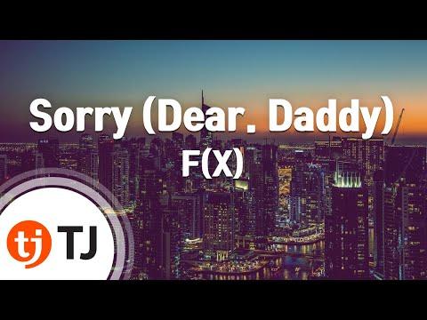 [TJ노래방] Sorry(Dear. Daddy) - F(X) (Sorry(Dear. Daddy) - F(X)) / TJ Karaoke