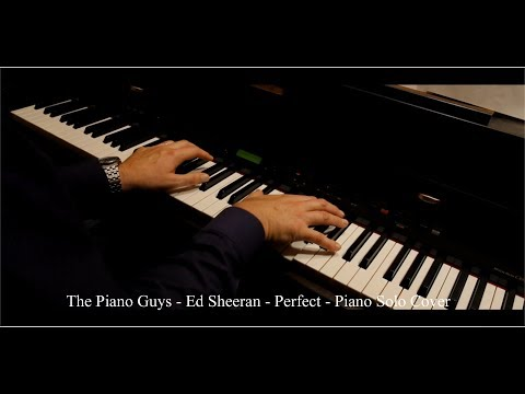 The Piano Guys - Ed Sheeran - Perfect - Piano Solo Cover