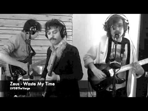 Zeus - Are You Gonna Waste My Time LiVE@TheVerge