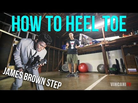 How to Heel Toe (James Brown Step/V Step/C-Walk)