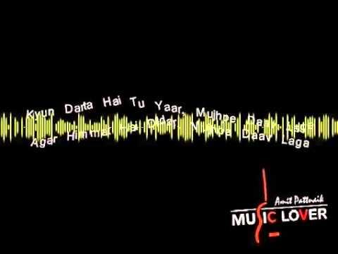 Kyun Darta Hai Tu Yaar, Mujhpe Daav Lagaa    640x360 1