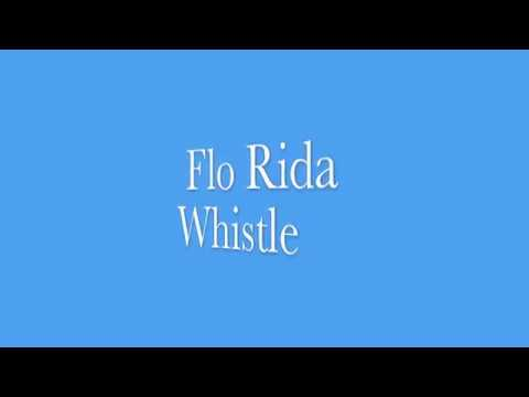 Whistle - Flo Rida - Lyrics video