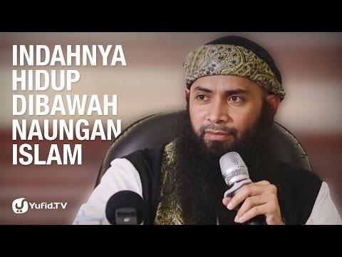 Kajian Umum: Indahnya Hidup Dibawah Naungan Islam - Ustadz Dr. Syafiq Riza Basalamah, M.A