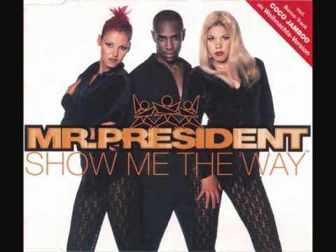 Mr President - Show Me The Way