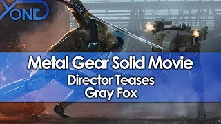 Metal Gear Solid Movie Director Teases Gray Fox