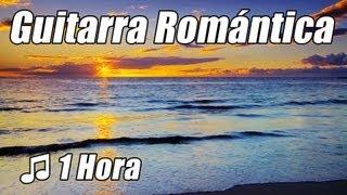 Guitarra Romantica Musica Instrumental acustica amor canciones clasicas Playlist relajarse